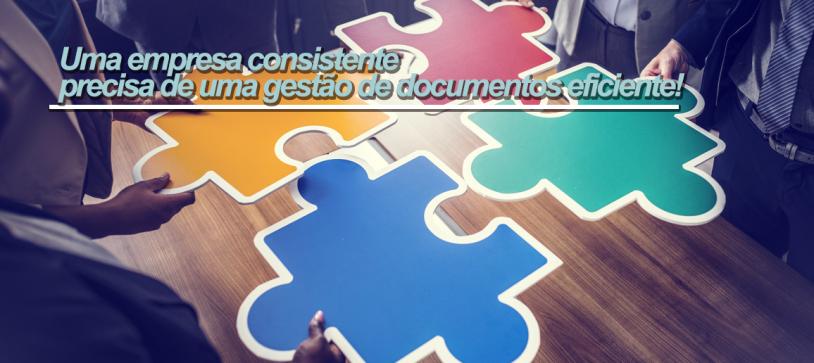 Uma empresa consistente precisa de uma gestão de documentos eficiente