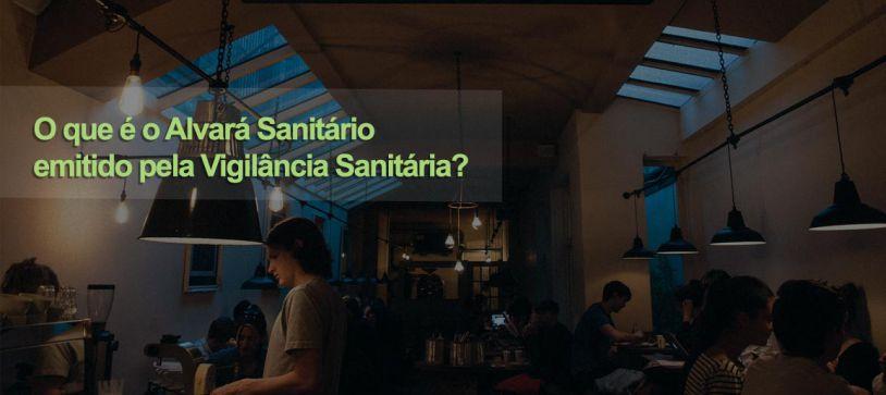 O que é o Alvará Sanitário emitido pela Vigilância Sanitária?