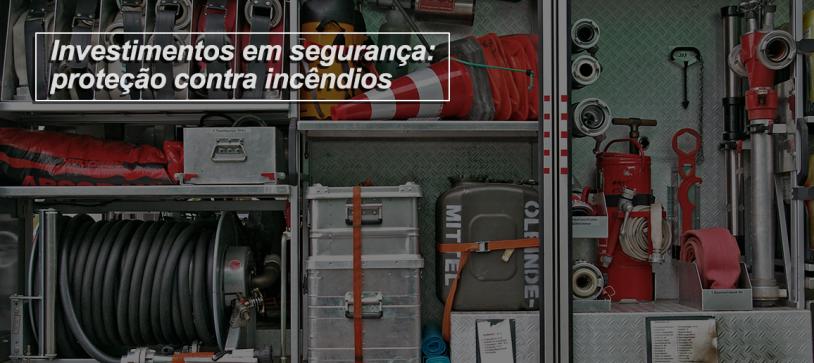 Investimentos em segurança: proteção contra incêndios