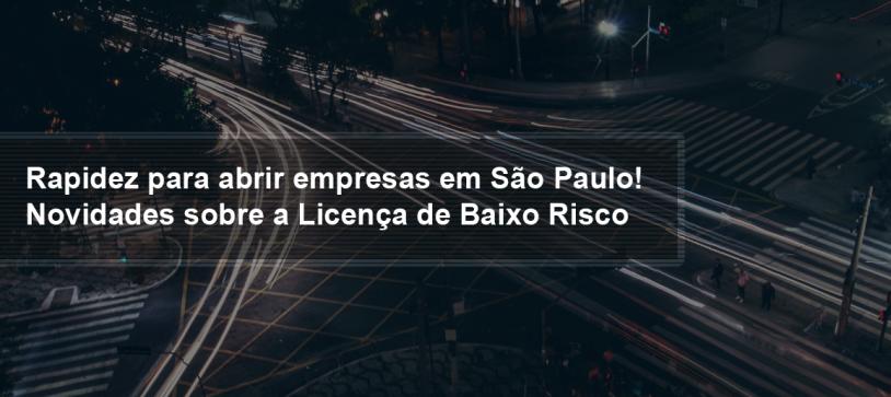 Rapidez para abrir empresas em São Paulo! – Novidades sobre a Licença de Baixo Risco